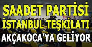 Saadet Partisi  Akçakoca'ya geliyor....
